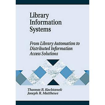 Library Information Systems - From Library Automation to Distributed I