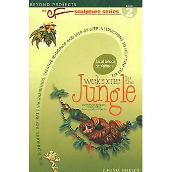 Welcome to the Jungle Paperback Book: Tips, Techniques, Inspirational Ramblings, Creative Nudgings and Step-By-Step Instructions to Help You Create