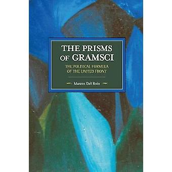 Prisms of Gramsci The Political Formula of the United Front The  Historical Materialism Volume 103