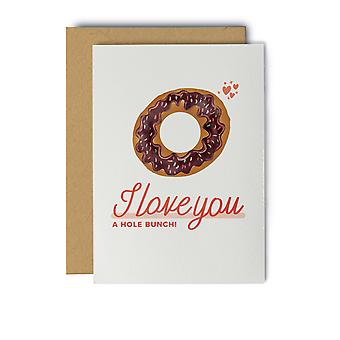 I Love You A Hole Bunch! - Greeting Card