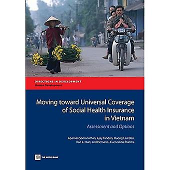 Moving Toward Universal Coverage of Social Health Insurance in Vietnam: Assessment and Options (Directions in...