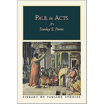 Paul in Acts by Stanley E Porter - 9780801047473 Kirja