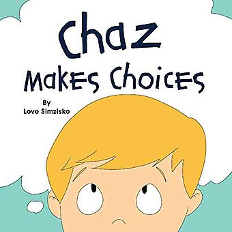 Chaz Makes Choices by Love Simzisko - 9780986305764 Book