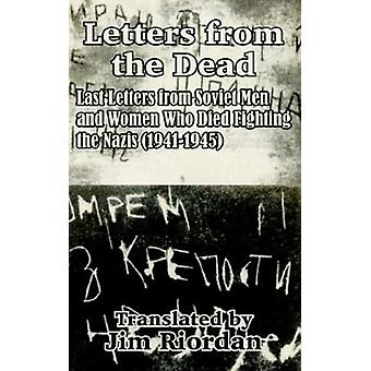 Letters from the Dead - Last Letters from Soviet Men and Women Who Die