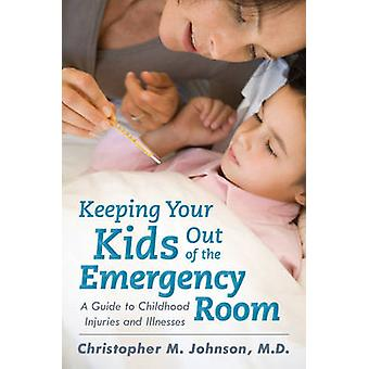Keeping Your Kids Out of the Emergency Room - A Guide to Childhood Inj