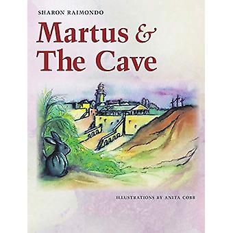 Martus and the Cave by Sharon Raimondo - 9781681979465 Book