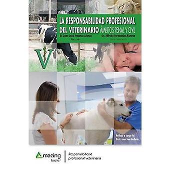 La Responsabilidad Profesional del Veterinario - �mbitos Penal y