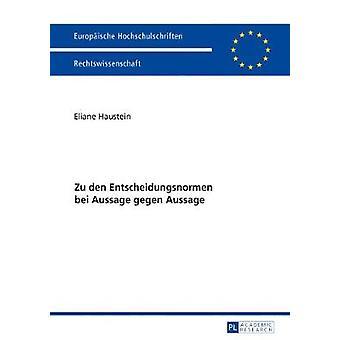Zu den Entscheidungsnormen bei Aussage gegen Aussage 5920 Europaische Hochschulschriften Recht