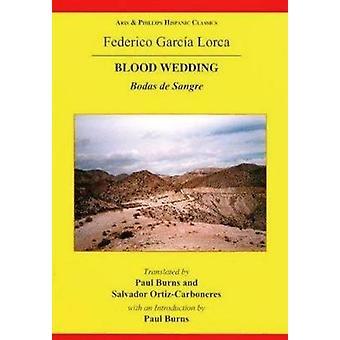 Lorca Blood Wedding by Salvador Ortiz Carboneres & Edited by Paul Burns