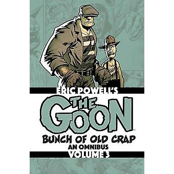 The Goon Bunch of Old Crap Volume 3 An Omnibus