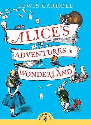 Alices Adventures in Wonderland 9780141321073 by Lewis Carroll