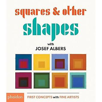 Squares amp Other Shapes with Josef Albers by Josef Albers & Designed by Meagan Bennett