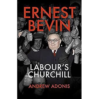 Ernest Bevin: Churchill z Partii Pracy