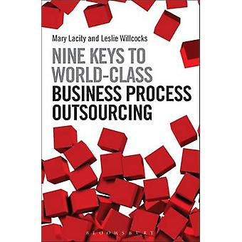 Nine Keys to WorldClass Business Process Outsourcing by Mary Lacity & Leslie Willcocks