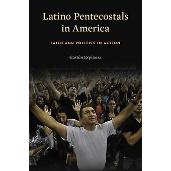 Latino Pentecostals i Amerika - tro och politik i aktion av Gasto