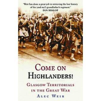 Komm schon Highlanders! -Glasgow beschreiben im ersten Weltkrieg von Alec W