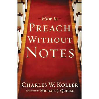 Hvordan å forkynne uten notater (ompakkete Red.) av Charles W. Koller - 9