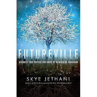 Futureville - descubrir su propósito para hoy por mañana de replanteo