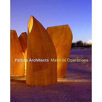 Patkau arkitekter - materiella åtgärder av Patkau arkitekter - 9781616