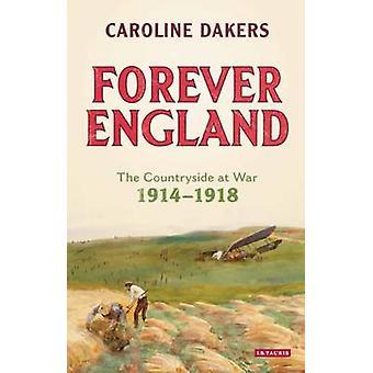 Forever England - het platteland op oorlog 1914-1918 door Caroline Dakers