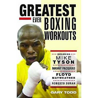 The Greatest Ever Boxing Workouts by Gary Todd - 9781857828153 Book