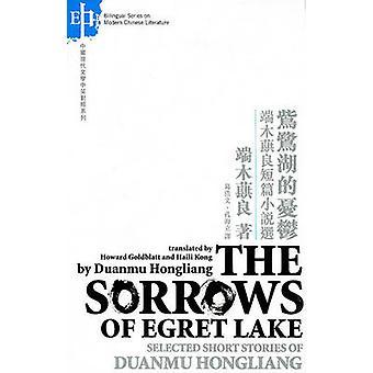 Les chagrins du lac Egret - histoires sélectionnées par Duanmu Hongliang par Du