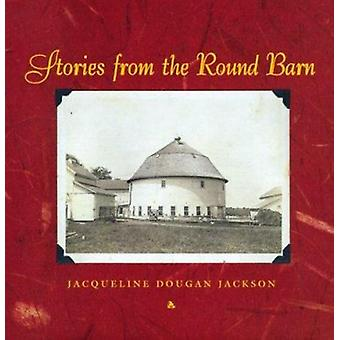 Stories from the round Barn by Jacqueline Dougan Jackson - 9780810150