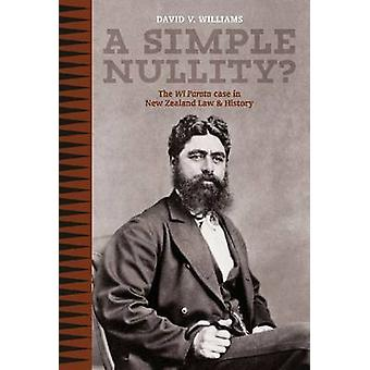 A Simple Nullity? - The Wi Parata Case in New Zealand Law and History