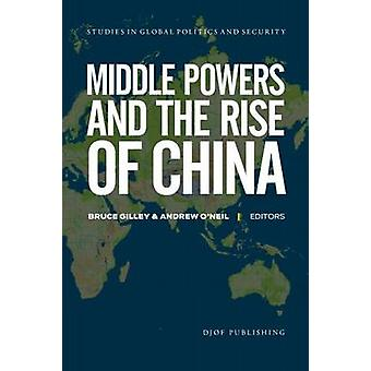 Middle Powers and the Rise of China by Bruce Gilley - Andrew O'Neil -