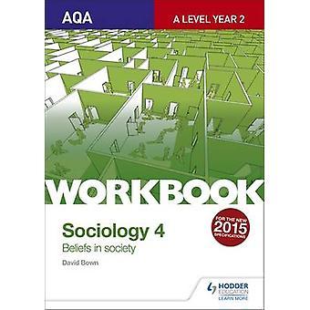 AQA Soziologie für eine Level - Arbeitsmappe von David Bown - 9781471845369 4 B