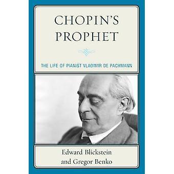 Profeta de Chopin - a vida do pianista Vladimir de Pachmann por Gregor