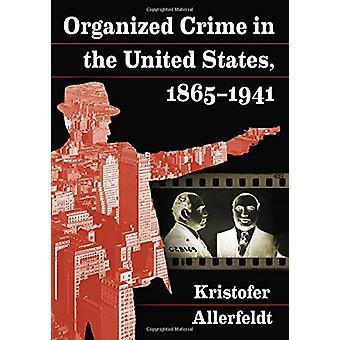 アメリカ合衆国 - 1865-1941 クリストファは、Allerfe による組織犯罪