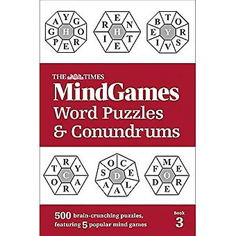 The Times Mind Games Word Puzzles and Conundrums Book� 3: 500 brain-crunching puzzles, featuring 5 popular mind games