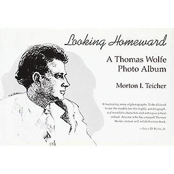 Letar du efter hemåt: En Thomas Wolfe Photo Album