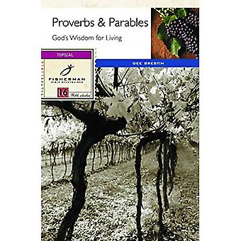 PROVERBS AND PARABLES: God's Wisdom for Living