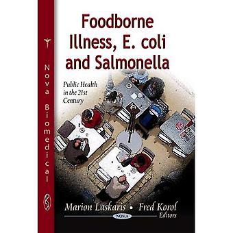 Doenças transmitidas por alimentos, Escherichia Coli e Salmonella (saúde pública no século XXI)