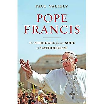 Pape Francis: La lutte pour l'âme du catholicisme