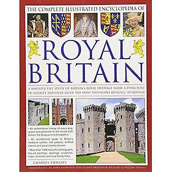 The Illustrated Encyclopedia of Britain Royal: une magnifique étude du patrimoine Royal de la Grande-Bretagne avec un répertoire...