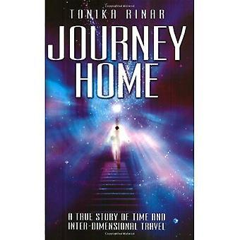 Reis naar huis: A True Story van tijd en inter dimensionale reizen