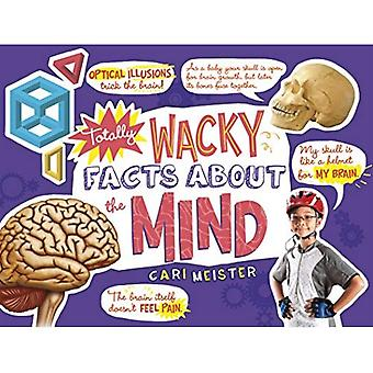 Total verrückte Fakten über den Geist (Mind Benders: Mind Benders)
