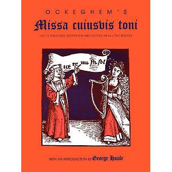 Ockeghem S Missa Cuiusvis Toni i dess ursprungliga Notation och redigeras i alla lägen av Houle & George