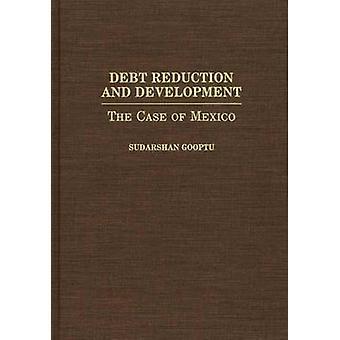 Velan vähentämiseen ja kehitykseen tapauksessa Meksikossa Gooptu & Jouko