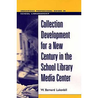 Collection Development for a New Century in Media Center van de bibliotheek van de School door Lukenbill & W. Bernard