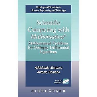 Wetenschappelijke Computing met Mathematica wiskundige problemen voor gewone differentiaalvergelijkingen door Marasco & Addolorata