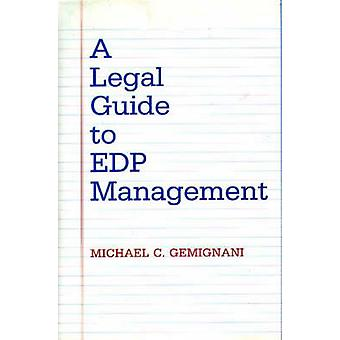 En juridisk Guide till EDP målstyrning Gemignani & Michael C.