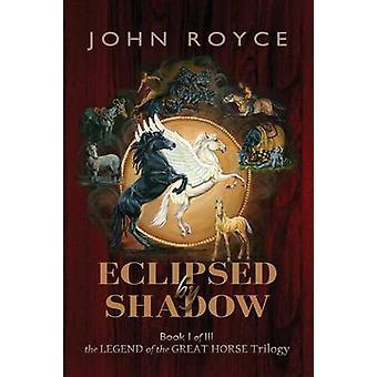 Eclissato da Shadow da Royce & John Allen
