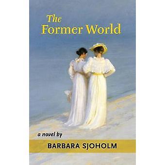 The Former World by Sjoholm & Barbara