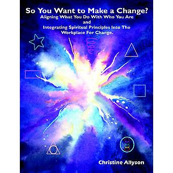 So You Want to Make a Change by Allyson & Christine