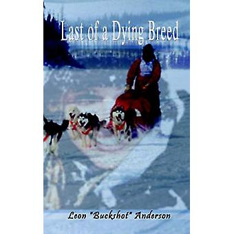 Last of a Dying Breed by Anderson & Leon Buckshot