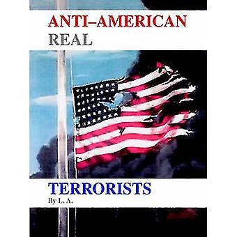 AntiAmerican echte Terroristen von L. a. & A.
